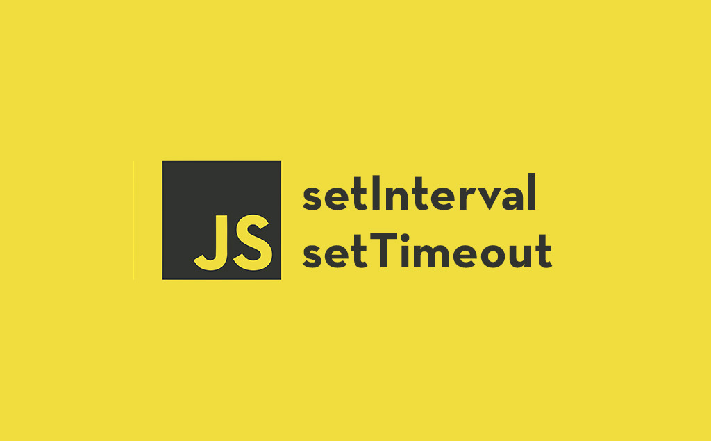 setTimeout, setInterval and How to Schedule Tasks in JavaScript