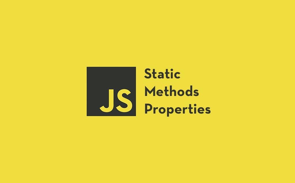 Static Methods and Properties in JavaScript Classes