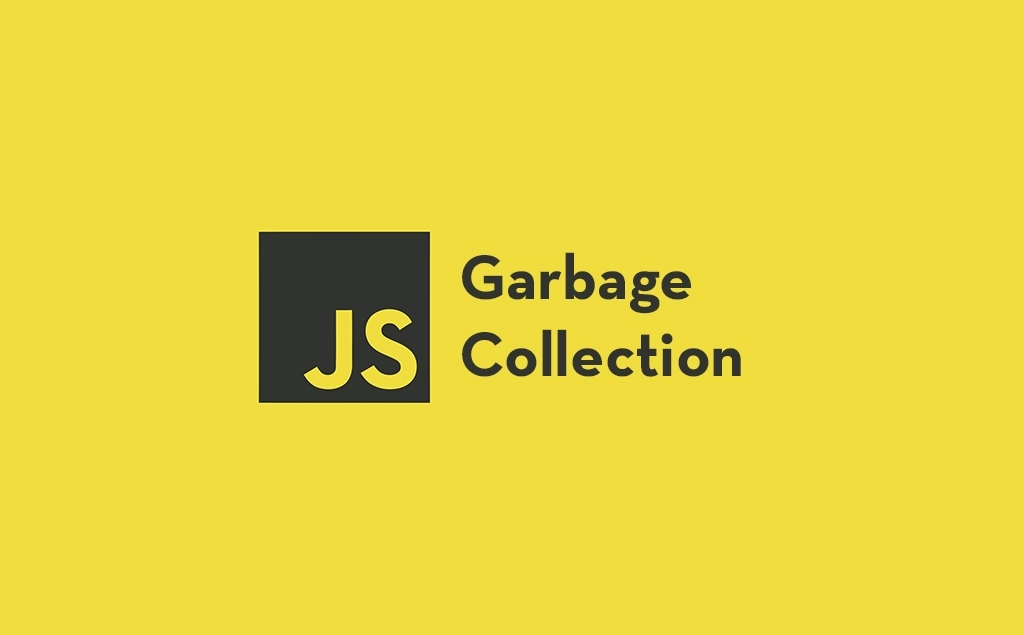 What Garbage Collection in JavaScript Is and How It Works