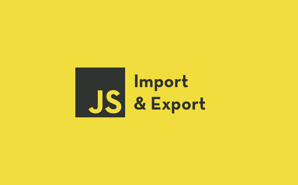Import and Export Statements in JavaScript and How to Use Them